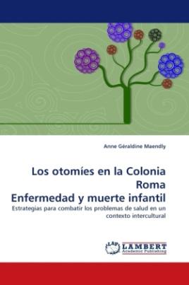 Los otomíes en la Colonia Roma Enfermedad y muerte infantil