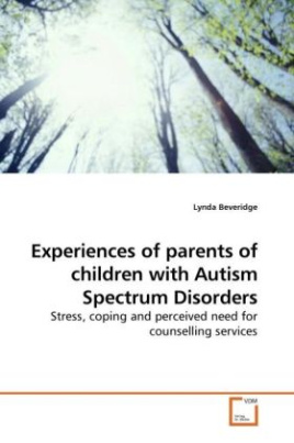 Experiences of parents of children with Autism Spectrum Disorders