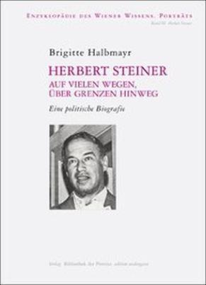 Herbert Steiner auf vielen Wegen, über Grenzen hinweg