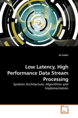 Low Latency, High Performance Data Stream Processing