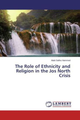 The Role of Ethnicity and Religion in the Jos North Crisis
