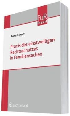 Praxis des einstweiligen Rechtsschutzes in Familiensachen