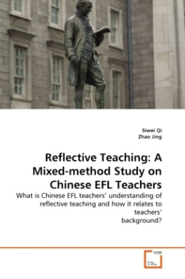 Reflective Teaching: A Mixed-method Study on Chinese EFL Teachers