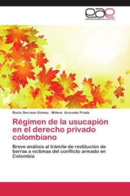 Régimen de la usucapión en el derecho privado colombiano