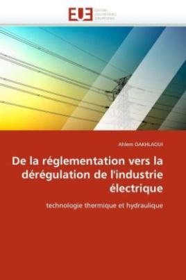 De la réglementation vers la dérégulation de l'industrie électrique
