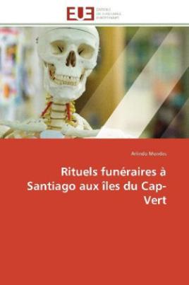 Rituels funéraires à Santiago aux îles du Cap-Vert