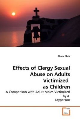 Effects of Clergy Sexual Abuse on Adults Victimized as Children