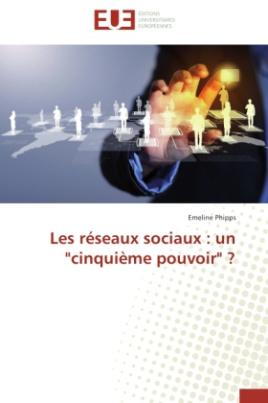 """Les réseaux sociaux : un """"cinquième pouvoir"""" ?"""