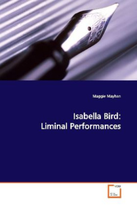 Isabella Bird: Liminal Performances