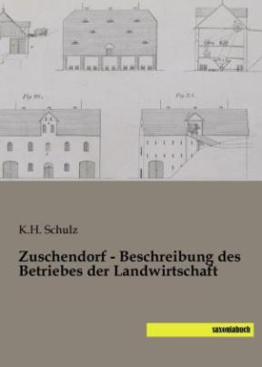 Zuschendorf - Beschreibung des Betriebes der Landwirtschaft