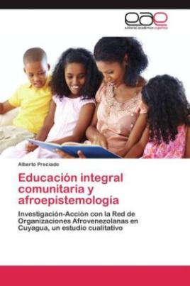 Educación integral comunitaria y afroepistemología