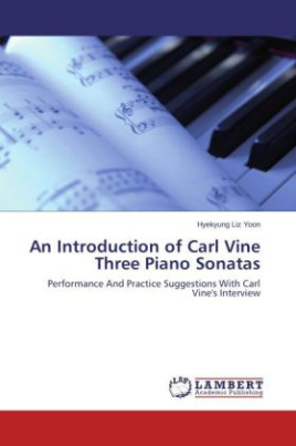 An Introduction of Carl Vine Three Piano Sonatas