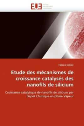 Etude des mécanismes de croissance catalysés des nanofils de silicium