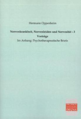 Nervenkrankheit, Nervenleiden und Nervosität - 3 Vorträge