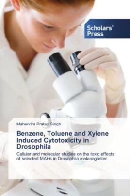 Benzene, Toluene and Xylene Induced Cytotoxicity in Drosophila