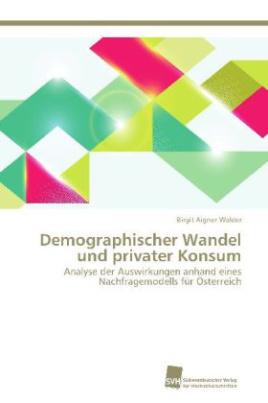 Demographischer Wandel und privater Konsum