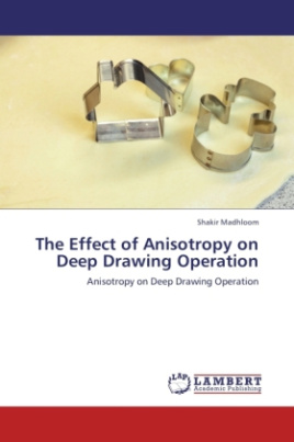 The Effect of Anisotropy on Deep Drawing Operation