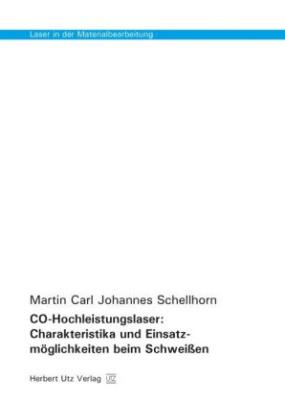 CO-Hochleistungslaser: Charakteristika und Einsatzmöglichkeiten beim Schweißen