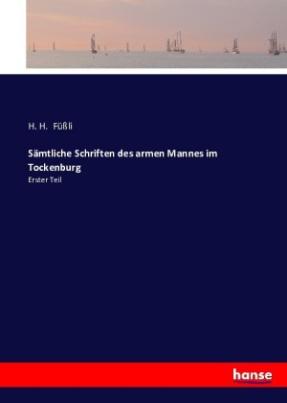 Sämtliche Schriften des armen Mannes im Tockenburg