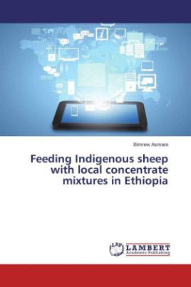 Feeding Indigenous sheep with local concentrate mixtures in Ethiopia