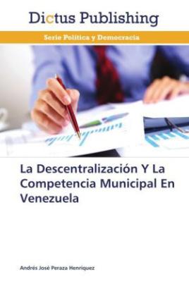 La Descentralización Y La Competencia Municipal En Venezuela