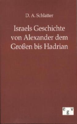 Israels Geschichte von Alexander dem Großen bis Hadrian
