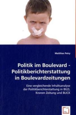 Politik im Boulevard - Politikberichterstattung in Boulevardzeitungen
