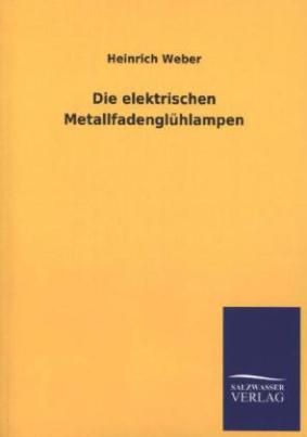 Die elektrischen Metallfadenglühlampen