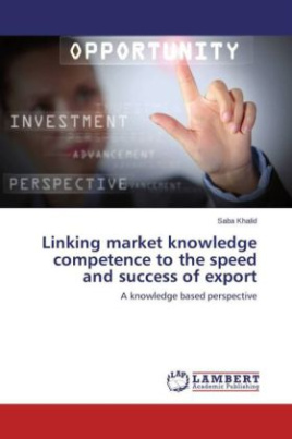 Linking market knowledge competence to the speed and success of export