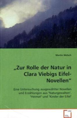 Zur Rolle der Natur in Clara Viebigs Eifel-Novellen