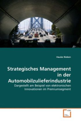 Strategisches Management in der Automobilzulieferindustrie