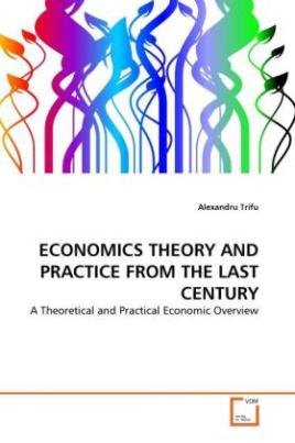 ECONOMICS THEORY AND PRACTICE FROM THE LAST CENTURY