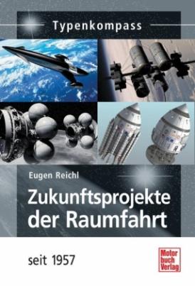 Zukunftsprojekte der Raumfahrt