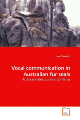 Vocal communication in Australian fur seals