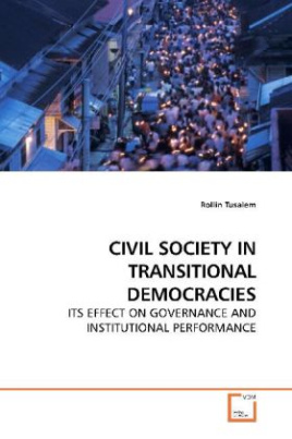 CIVIL SOCIETY IN TRANSITIONAL DEMOCRACIES