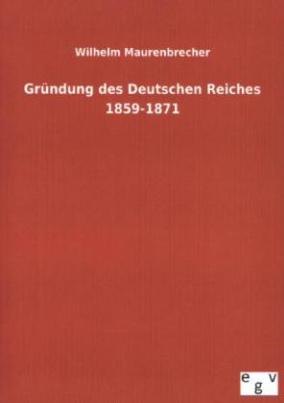 Gründung des Deutschen Reiches 1859-1871
