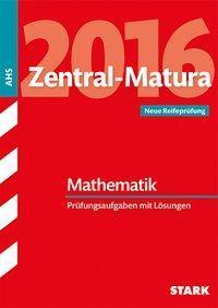 Zentral-Matura 2016 Österreich - Zentralmatura Mathematik