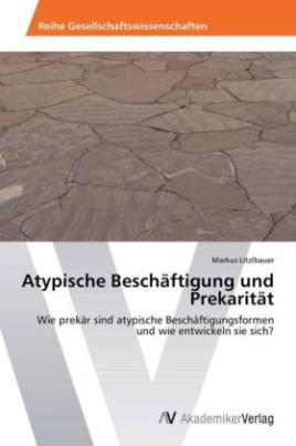 Atypische Beschäftigung und Prekarität