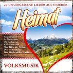 Volksmusik - 20 unvergessene Lieder aus der Heimat