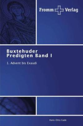 Buxtehuder Predigten Band I