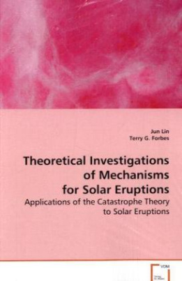 Theoretical Investigations of Mechanisms for SolarEruptions