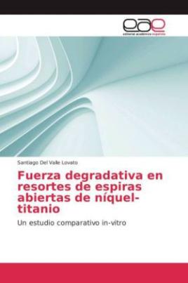 Fuerza degradativa en resortes de espiras abiertas de níquel-titanio
