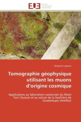Tomographie géophysique utilisant les muons d origine cosmique