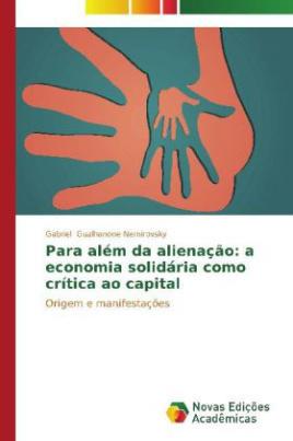 Para além da alienação: a economia solidária como crítica ao capital