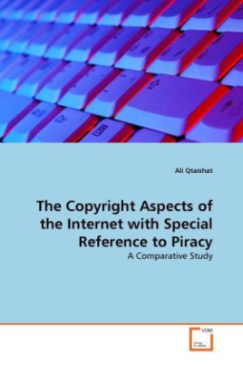 The Copyright Aspects of the Internet with Special Reference to Piracy