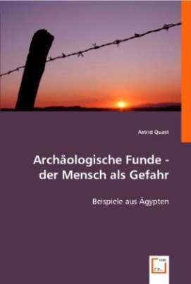 Archäologische Funde - der Mensch als Gefahr