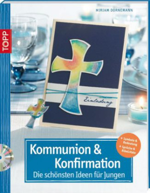Kommunion und Konfirmation, Die schönsten Ideen für Jungen, m. CD-ROM