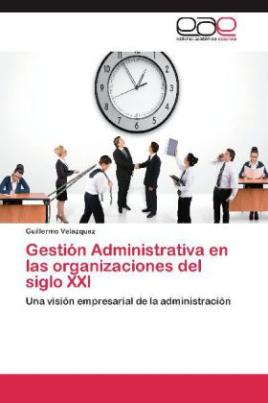 Gestión Administrativa en las organizaciones del siglo XXI