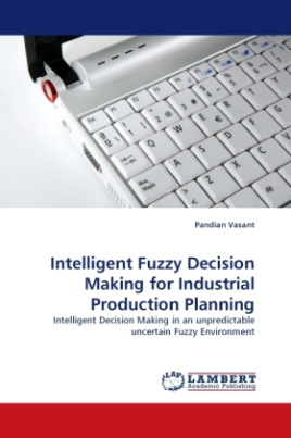 Intelligent Fuzzy Decision Making for Industrial Production Planning