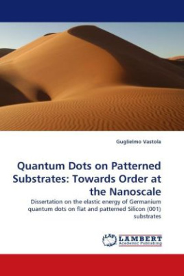 Quantum Dots on Patterned Substrates: Towards Order at the Nanoscale